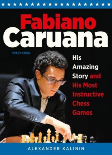 Carte, Fabiano Caruana: His Amazing Story de la Chess Events Srl